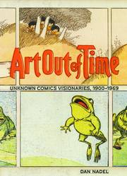 ART OUT OF TIME: UNKOWN COMIC VISIONARIES 1900-69